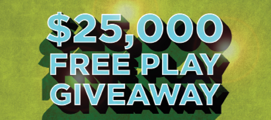 $25,000 Free Play Giveaway
