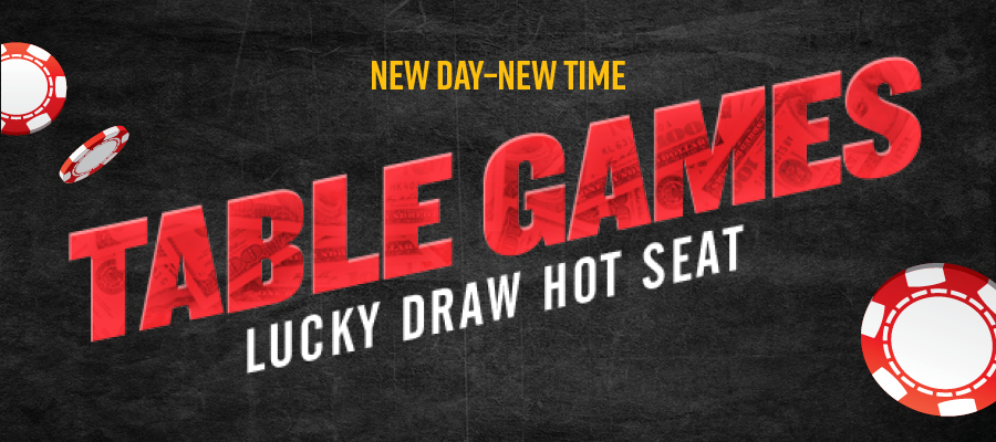 Table Games Lucky Draw Hot Seat