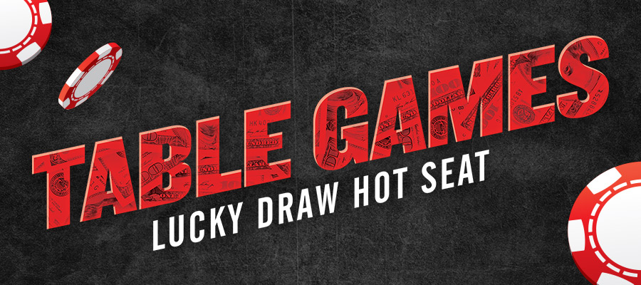 table games lucky draw hotseat