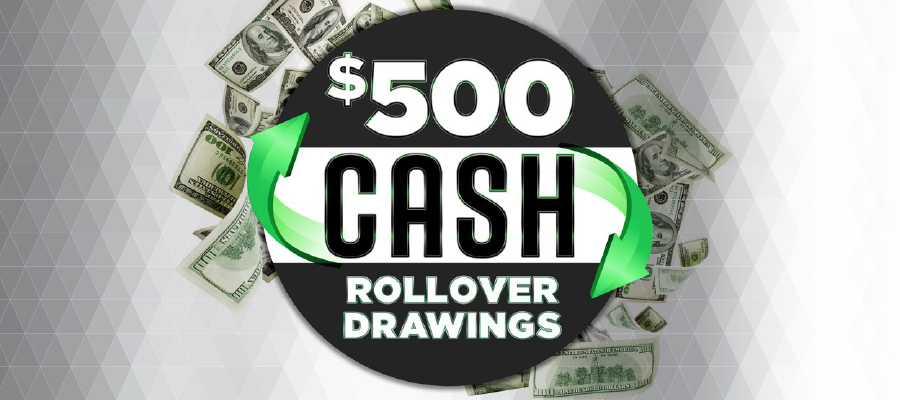 $500 Cash Rollover Drawings