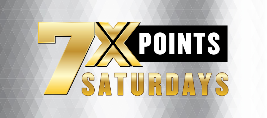 7X Points Saturdays